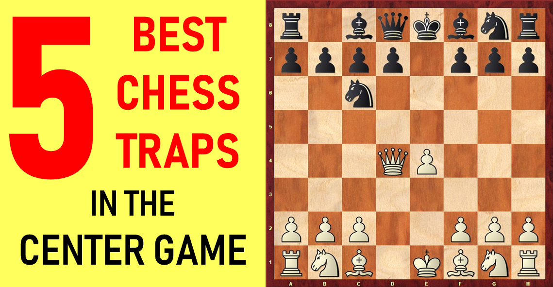 5 Best Chess Opening Traps In The Center Game Remote Chess Academy